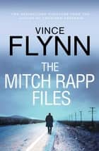 The Mitch Rapp Files - includes Kill Shot and The Third Option ebook by Vince Flynn