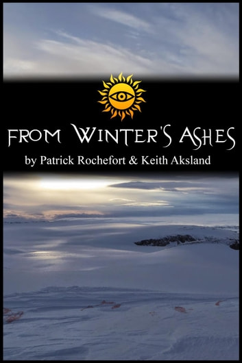 From Winter's Ashes ebook by Patrick Rochefort,Keith Aksland
