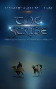 The Scribe ebook by Liam Robert Mullen