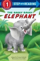The Saggy Baggy Elephant ebook by Tennant Redbank, Garva Hathi