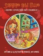 Sammie and Ellie - How I Found My Family ebook by Marcel Ray Duriez