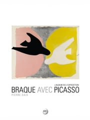 Braque avec Picasso : L'album de l'exposition ebook by Kobo.Web.Store.Products.Fields.ContributorFieldViewModel