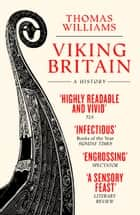 Viking Britain: A History eBook by Thomas Williams