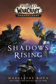 Shadows Rising (World of Warcraft: Shadowlands) eBook by Madeleine Roux