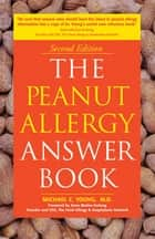 The Peanut Allergy Answer Book, 3rd Ed. ebook by Michael C Young