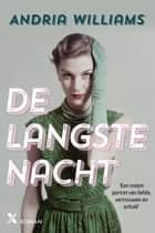 De langste nacht ebook by Andria Williams,Jan Pieter van der Sterre