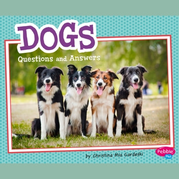Dogs - Questions and Answers audiobook by Christina Mia Gardeski