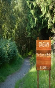 Dagian - The Story of Belle ebook by B T Coll