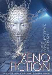 Xeno Fiction: More Best of Science Fiction - A Review of Speculative Fiction ebook by Damien Broderick,Van Ikin