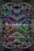 The Infinite Enigma ebook by Brian Swager