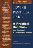 Jewish Pastoral Care 2/E - A Practical Handbook from Traditional & Contemporary Sources ebook by Rabbi Dayle A. Friedman, Barbara Eve Breitman, DMin,...