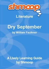 Shmoop Literature Guide: Dry September ebook by Shmoop