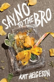 Say No to the Bro ebook by Kat Helgeson