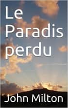 Le Paradis perdu ebook by John Milton