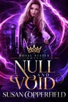 Null and Void - A Royal States Novel ebook by Susan Copperfield