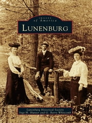 Lunenburg ebook by Lunenburg Historical Society,Inge H. Hunter,G. Barry Whitcomb