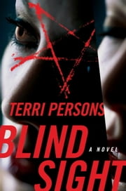 Blind Sight - A Novel ebook by Terri Persons