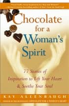 Chocolate for a Woman's Spirit ebook by Kay Allenbaugh