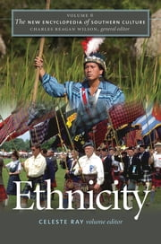 The New Encyclopedia of Southern Culture - Volume 6: Ethnicity ebook by Celeste Ray