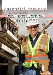 A Career as a Construction Manager ebook by Byers, Ann