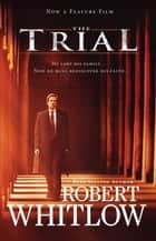 The Trial Movie Edition ebook by Robert Whitlow