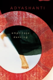 Emptiness Dancing ebook by Adyashanti