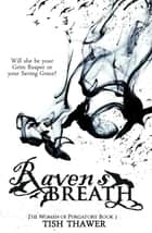 Raven's Breath ebook by Tish Thawer