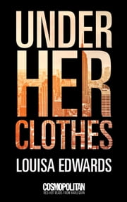 Under Her Clothes ebook by Louisa Edwards