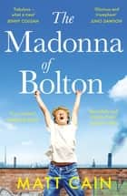 The Madonna of Bolton ebook by Matt Cain