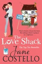 The Love Shack ebook by Jane Costello