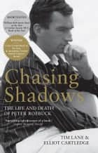 Chasing Shadows - The Life and Death of Peter Roebuck ebook by Tim Lane, Elliot Cartledge
