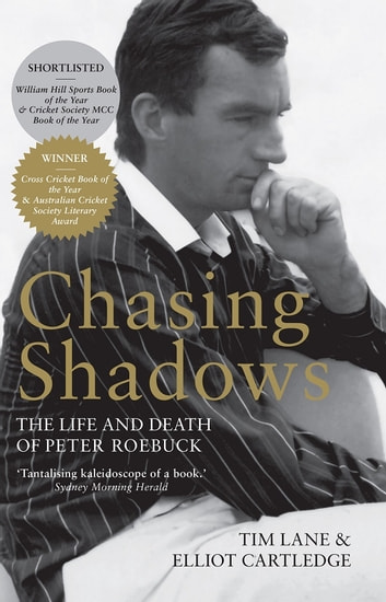 Chasing Shadows - The Life and Death of Peter Roebuck ebook by Tim Lane,Elliot Cartledge