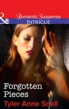 Forgotten Pieces (Mills & Boon Intrigue) (The Protectors of Riker County, Book 3) ebook by Tyler Anne Snell