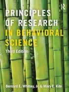 Principles of Research in Behavioral Science ebook by Bernard E. Whitley, Jr.,Mary E. Kite