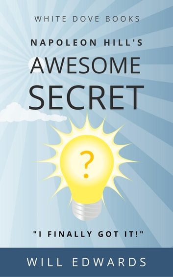 Napoleon Hill's Awesome Secret ebook by Will Edwards
