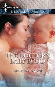 The Doctor's Baby Bond ebook by Abigail Gordon