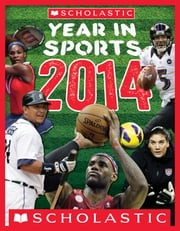 Scholastic Year in Sports 2014 ebook by James Buckley Jr.