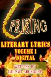 Uprising - Literary Lyrics Volume 1 Digital ebook by Imiuswi Aborigine