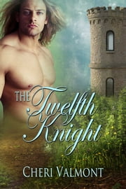 The Twelfth Knight ebook by Cheri Valmont