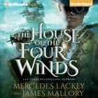 House of the Four Winds, The audiobook by Mercedes Lackey, James Mallory