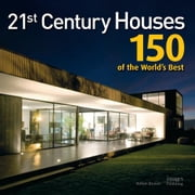 21st Century Houses: 150 of the World S Best ebook by Beaver, Robyn