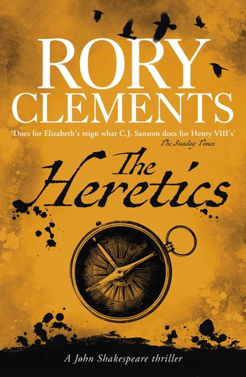The Heretics - John Shakespeare 5 ebook by Rory Clements