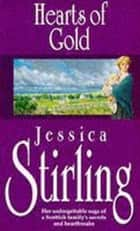 Hearts Of Gold - Book Three ebook by Jessica Stirling
