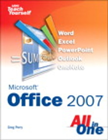 Sams Teach Yourself Microsoft Office 2007 All in One ebook by Greg Perry