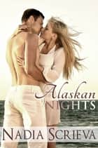 Alaskan Nights ebook by Nadia Scrieva
