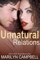 Unnatural Relations (Lust and Lies Series, Book 1) ebook by Marilyn Campbell