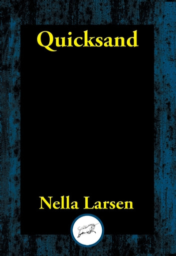 quicksand by nella larsen Complete summary of nella larsen's quicksand enotes plot summaries cover all the significant action of quicksand.