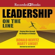 Leadership on the Line (Revised) - Staying Alive Through the Dangers of Change audiobook by Ronald A. Heifetz, Marty Linsky