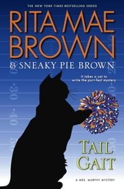 Tail Gait - A Mrs. Murphy Mystery ebook by Rita Mae Brown