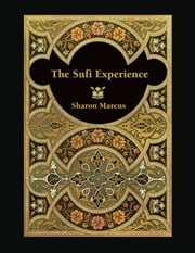 The Sufi Experience ebook by Sharon Marcus
